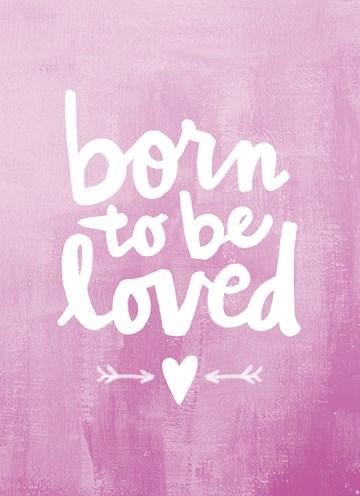 - geboortekaartje-born-to-be-loved-roze