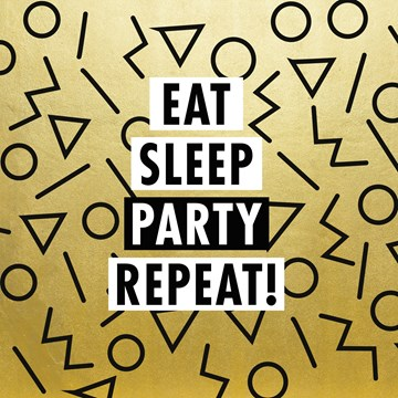 Gold & Fabulous - eat-sleep-party-repeat-in-gold