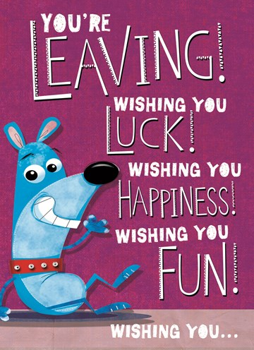 - you-are-leaving-wishing-you-luck-happiness-and-fun