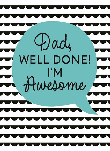 Vaderdag kaart - vaderdag-kaart-met-de-tekst-dad-well-done-im-awesome