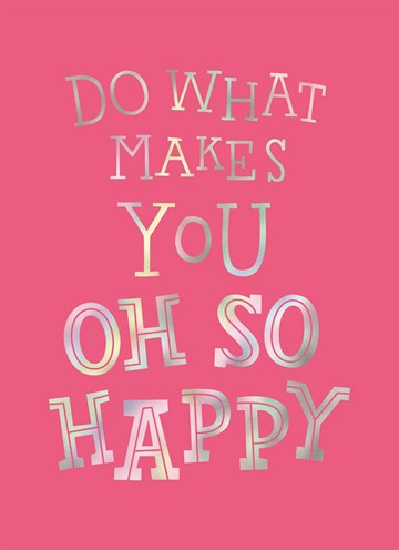 Afscheidkaart - quote-kaart-do-what-makes-you-happy