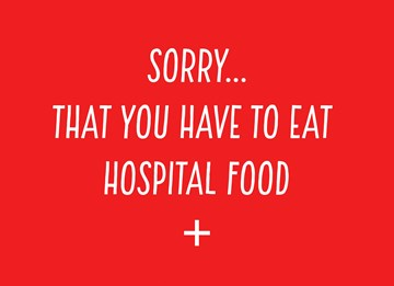 - Beterschapskaart-operatie-grappig-Sorry-that-you-have-to-eat-hospital-food