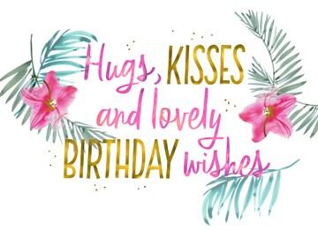 Verjaardagskaart vrouw - hugs-kisses-and-lovely-birthday-wishes