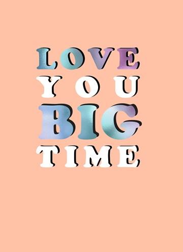 - Liefdeskaart-Love-you-big-time