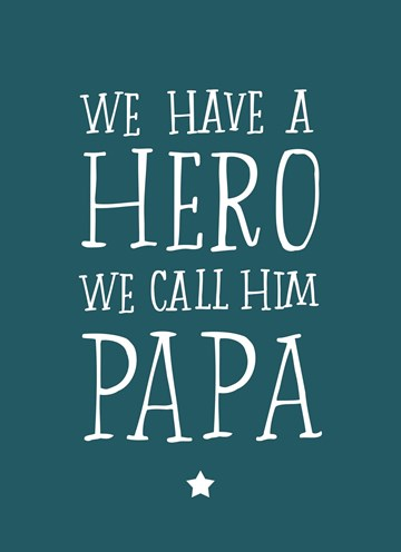 Vaderdag kaart - vaderdag-kaart-met-de-tekst-we-have-a-hero-we-call-him-papa