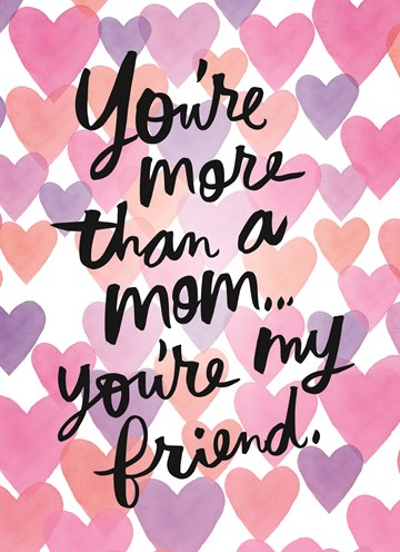 - youre-more-than-a-mom-you-are-my-friend-tekst-voor-moederdag