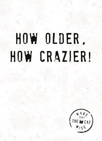 - how-older-how-crazier