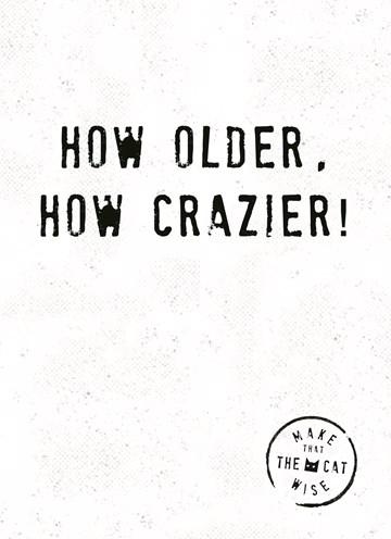 verjaardagskaart vrouw - how-older-how-crazier
