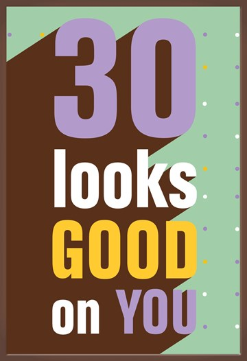 - 30-looks-good-on-you