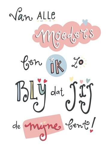 - van-alle-moeders-ben-ik-o-blij-dat-jij-de-mijne-bent