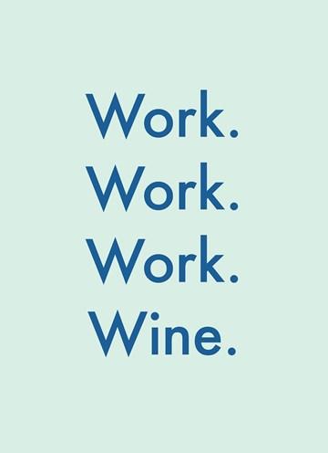 - zomaar-kaart-work-work-work-wine