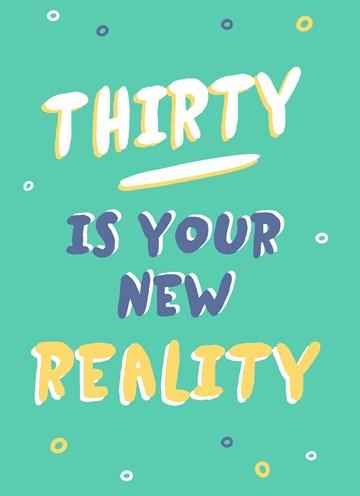 - Verjaardagskaart-man-30-Thirty-is-your-new-reality