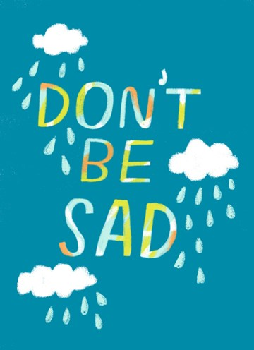 wenskaarten - dont-be-sad