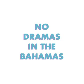 - no-dramas-in-the-bahamas