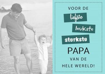 - fotokaart-voor-de-liefste-leukste-sterkste-papa-van-de-hele-wereld
