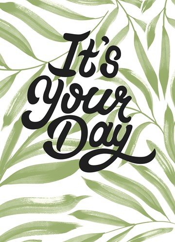 - its-your-day-today