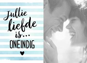 Huwelijkskaart met foto - liefdeskaart-jullie-liefde-is-oneindig