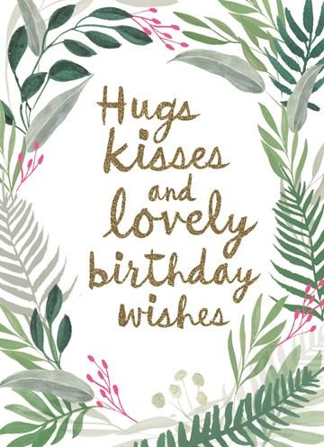 Verjaardagskaart vrouw - botanical-kaart-hugs-kisses-and-birthday-wishes