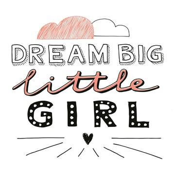- text-it-kaart-dream-big-little-girl