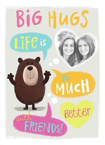- big-hugs-life-is-much-better-with-friends