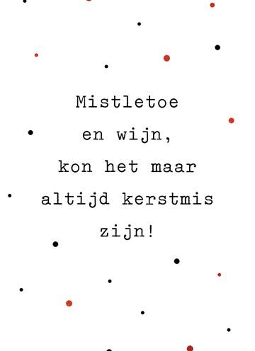 - Kerstkaart-hip-Misttletoe-en-wijn-kon-het-maar-altijd-kerstmis-zijn