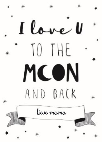 - moederdag-hip-i-love-u-to-the-moon-and-back