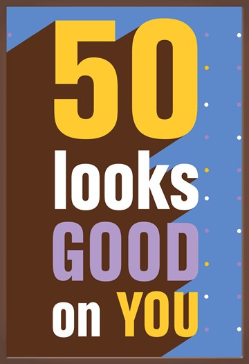- 50-looks-good-on-you-chocolade