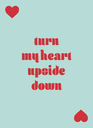 - turn-my-heart-upside-down