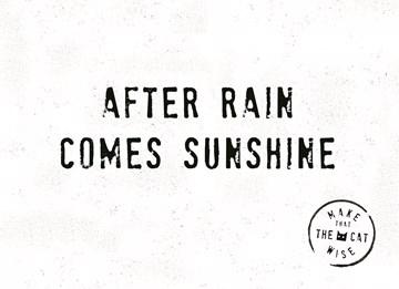 - after-rain-comes-sunshine