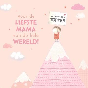 - moederdag-kaart-met-de-tekst-voor-de-liefste-mama-van-de-hele-wereld-je-bent-een-topper