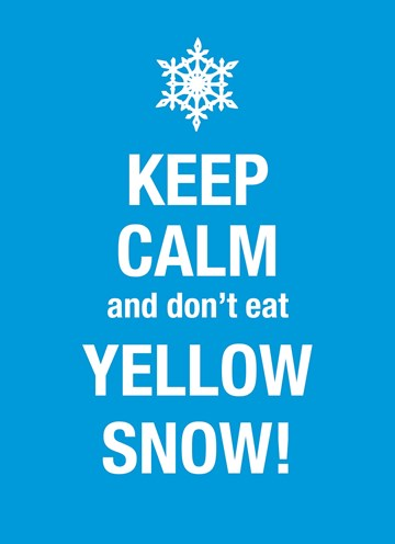 Winter kaart - keep-calm-and-do-not-eat-the-yellow-snow