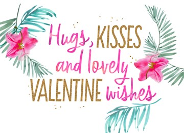 - botanical-hugs-kisses-and-lovely-valentine-wishes