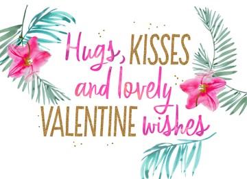 - botanical-hugs-kisses-and-lovely-valentine-wishes