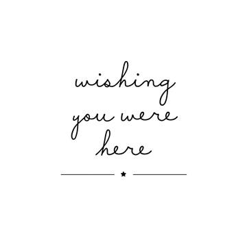 - wishing-you-were-here