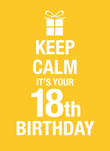 - Keep-calm-its-your-18th-birthday