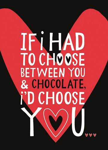 - choose-between-you-and-chocolate