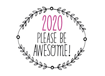 - 2020-please-be-awesome