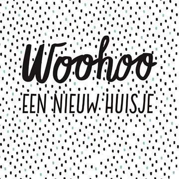 - Woohoo-Nieuw-huisje