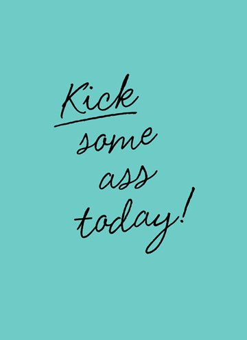 - Motivatiekaart-Kick-some-ass-today