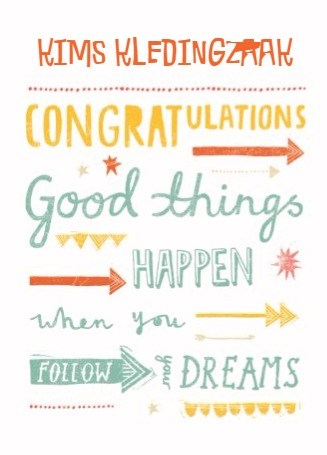 Opening nieuwe zaak kaart - good-things-happen-when-you-follow-your-dreams