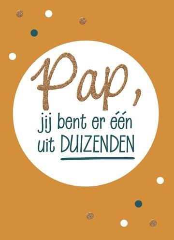 Vaderdag kaart - vaderdag-kaart-met-de-tekst-pap-jij-bent-er-een-uit-duizenden