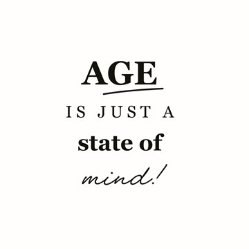 - age-is-just-a-state-of-mind