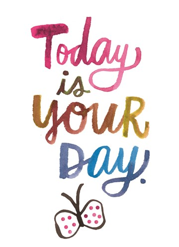 - gekleurde-quote-today-is-your-day-met-vlinder