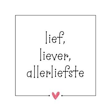 - lief-liever-allerallerliefste-