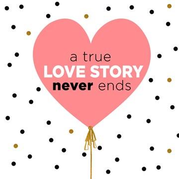 Huwelijkskaart - a-true-lovestory-never-ends