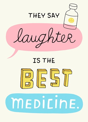 - Beterschapskaart-vrouw-They-say-laughter-is-the-best-medicine-Engels