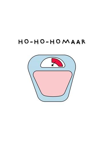 - ho-ho-homaar