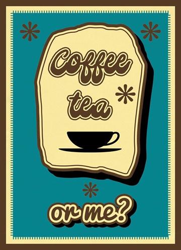 - coffee-tea-or-me