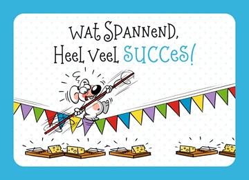 - wat-spannend-heel-veel-succes