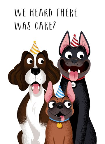 - we-heard-there-was-cake
